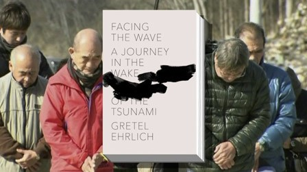 Gretel Ehrlich Reflects on the Japanese Earthquake and Tsunami, Two Years Later