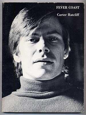 Carter Ratcliff Fever Coast (Kulchur Foundation, 1973)