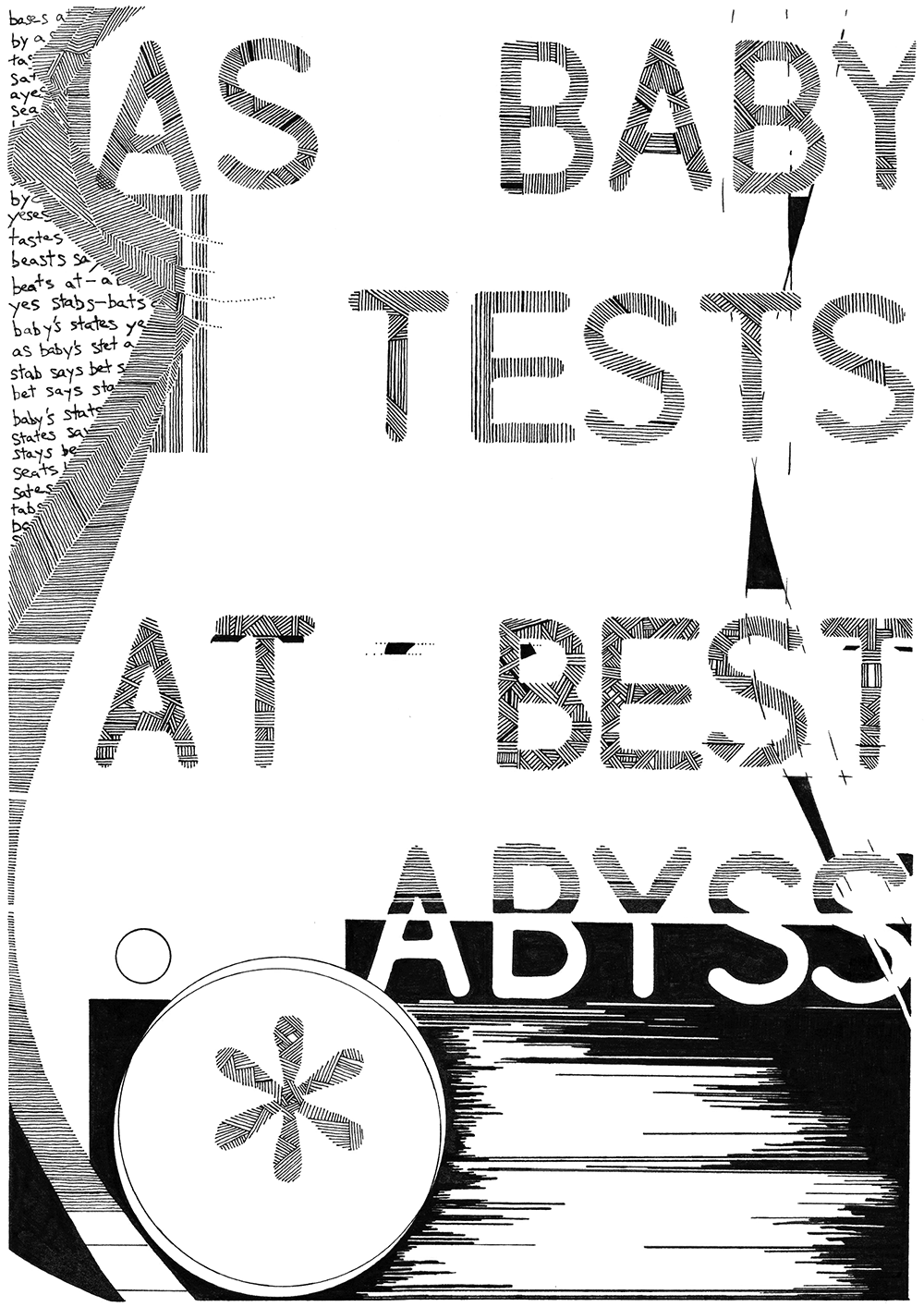 """Black and white line drawing featuring the words """"AS BABY / TESTS / AT BEST / ABYSS"""""""