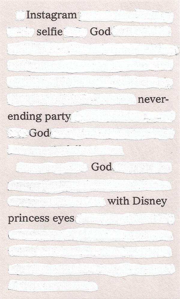 Instagram / selfie God // never- / ending party / God // God // with Disney / princess eyes